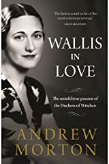 Wallis in Love: The untold true passion of the Duchess of Windsor Kindle Edition