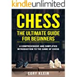 Chess: The Ultimate Guide for Beginners – A Comprehensive and Simplified Introduction to the Game of Chess (openings, tactics