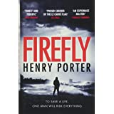 Firefly: Winner of the 2019 Wilbur Smith Adventure Writing Prize: Heartstopping chase thriller & winner of the Wilbur Smith A