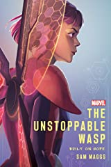 The Unstoppable Wasp: Built On Hope Kindle Edition