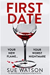 First Date: An absolutely jaw-dropping psychological thriller Kindle Edition