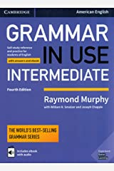 Grammar in Use Intermediate Student's Book with Answers and Interactive eBook: Self-study Reference and Practice for Students of American English ペーパーバック
