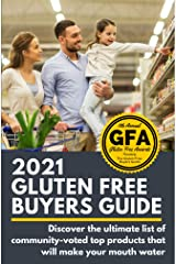 "2021 Gluten Free Buyers Guide : Stop asking ""which foods are gluten free?"" This gluten free grocery shopping guide connects you to only the best so you can be gluten free for good. Kindle Edition"