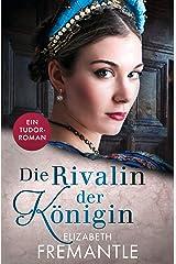 Die Rivalin der Königin: Ein Tudor-Roman (Die Welt der Tudors 3) (German Edition) Kindle Edition