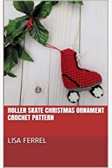 Roller Skate Christmas Ornament Crochet Pattern Kindle Edition