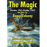 The Magic: (October 1961-October 1967) Ten Tales by Roger Zelazny