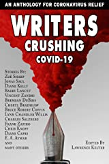 Writers Crushing COVID-19: An Anthology for COVID-19 Relief Kindle Edition