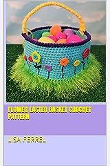 Flower Easter Basket Crochet Pattern Kindle Edition