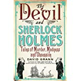 The Devil and Sherlock Holmes: Tales of Murder, Madness and Obsession