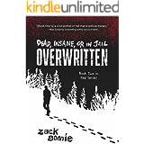 Dead, Insane, or in Jail: Overwritten