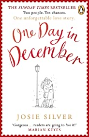 One Day in December: Escape into the holiday season by reading the uplifting Sunday Times bestselling book that everyone's fa