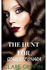 The Hunt For Scarlett O'Hara Kindle Edition