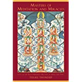 Masters of Meditation and Miracles: Lives of the Great Buddhist Masters of India and Tibet (Buddhayana Series Book 6)