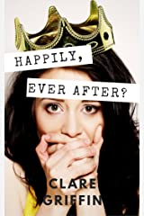 Happily, Ever After? Kindle Edition