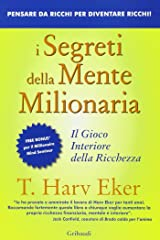 I segreti della mente milionaria: Il gioco interiore della ricchezza (Italian Edition) Kindle Edition