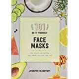 101 Do It Yourself Face Masks: Fun, Healthy, All-Natural Face Masks for Every Skin Type