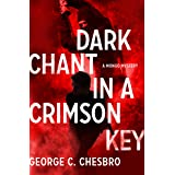 Dark Chant in a Crimson Key (The Mongo Mysteries Book 11)
