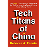 How China's Tech Sector is Challenging the World by Innovating Faster, Working Harder & Going Global (English Edition)