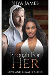 Enough For Her: BWWM Bad Boy Romance (Love and Loyalty) Kindle Edition