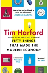 Fifty Things that Made the Modern Economy Kindle Edition