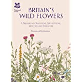 Britain's Wildflowers: A Treasury of Traditions, Superstitions, Remediesand Literature