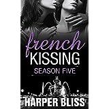 French Kissing: Season Five