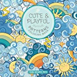 Cute and Playful Patterns Coloring Book: For Kids Ages 6-8, 9-12 (1)