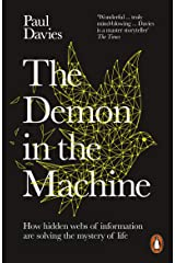 The Demon in the Machine: How Hidden Webs of Information Are Finally Solving the Mystery of Life Kindle Edition