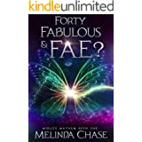 Forty, Fabulous and . . . Fae?: A Paranormal Women's Fiction Novel (Midlife Mayhem Book 1) (English Edition)