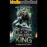 Revenge of the Sorcerer King: Resurrection (English Edition)