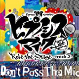 Don't Pass The Mic -Rule the Stage track.2-