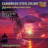 Caribbean Steeldrums: 20 Most Popular Melodies
