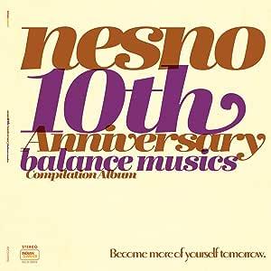 nesno 10th Anniversary Balance Music