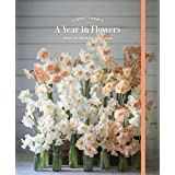 Floret Farm's A Year in Flowers 2021 12-Month Planner: (Gardening for Beginners Photographic Weekly Agenda, Floral Design and