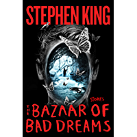 The Bazaar of Bad Dreams: Stories (English Edition)