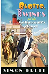 Blotto, Twinks and the Maharajah's Jewel (Blotto Twinks Book 10) Kindle Edition