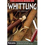 Little Book of Whittling: Passing Time on the Trail, on the Porch, and Under the Stars