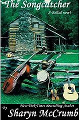 The Songcatcher: A Ballad Novel Kindle Edition
