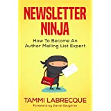 Newsletter Ninja: How to Become an Author Mailing List Expert (English Edition)