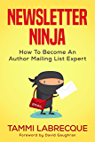 Newsletter Ninja: How to Become an Author Mailing List Exper…