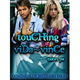 Touching Vida~Vince (The Dominion of Brothers Series Book 7)