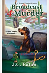 Broadcast 4 Murder (Sophie Kimball Mystery Book 7) Kindle Edition