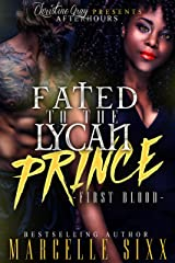 Fated To A Lycan Prince: First Blood Kindle Edition