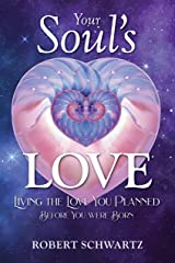 Your Soul's Love: Living the Love You Planned Before You Were Born Kindle Edition