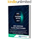 AWS Certified Cloud Practitioner Training Notes 2021: Fast-track your exam success with the ultimate cheat sheet for the CLF-