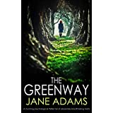 THE GREENWAY: a stunning psychological thriller full of absolutely breathtaking twists (Detective Mike Croft Book 1)