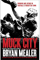 Muck City: Winning and Losing in Football's Forgotten Town Paperback