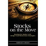 Stocks on the Move: Beating the Market with Hedge Fund Momentum Strategies (English Edition)