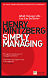 Simply Managing: What Managers Do - and Can Do Better (Financial Times Series) (English Edition)