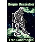Rogue Berserker (Saberhagen's Berserker Series)